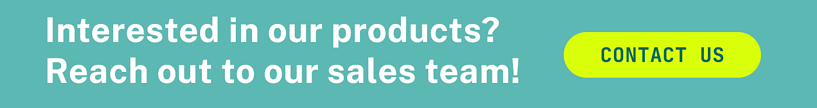Interested in our products? Reach out to our sales team! Click here to contact us.